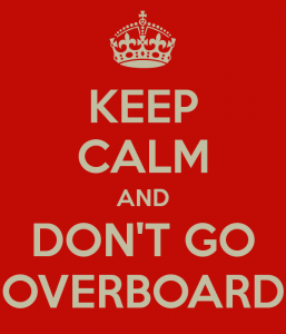 keep-calm-and-don-t-go-overboard
